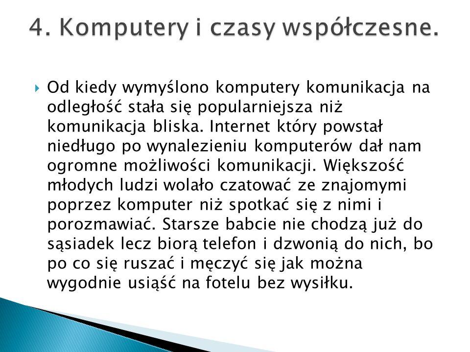 4. Komputery i czasy współczesne.