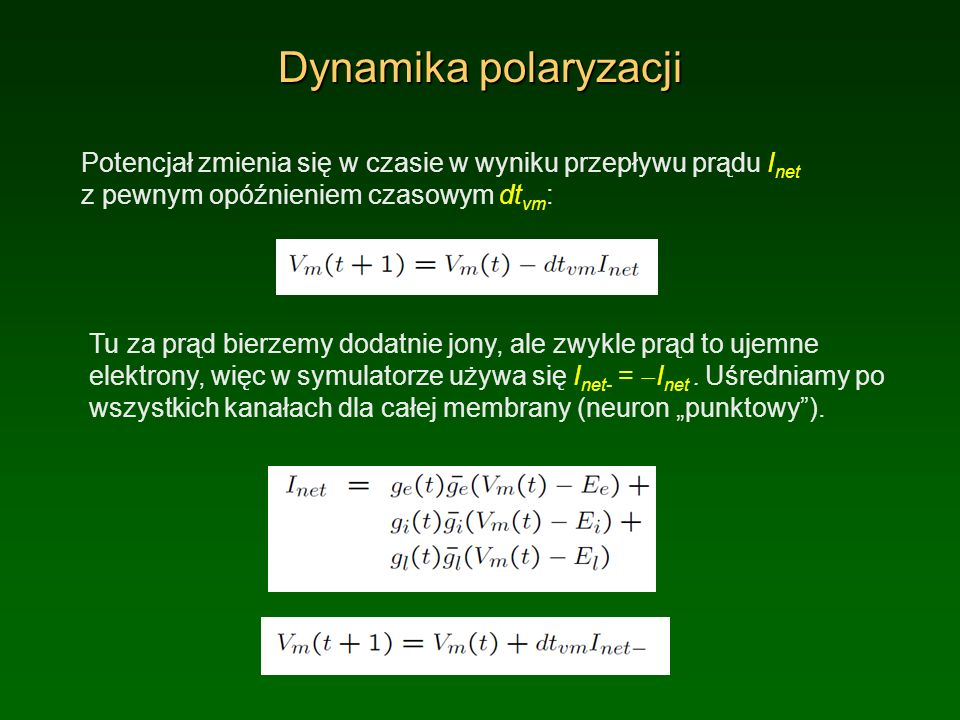 Dynamika polaryzacjiPotencjał zmienia się w czasie w wyniku przepływu prądu Inet z pewnym opóźnieniem czasowym dtvm: