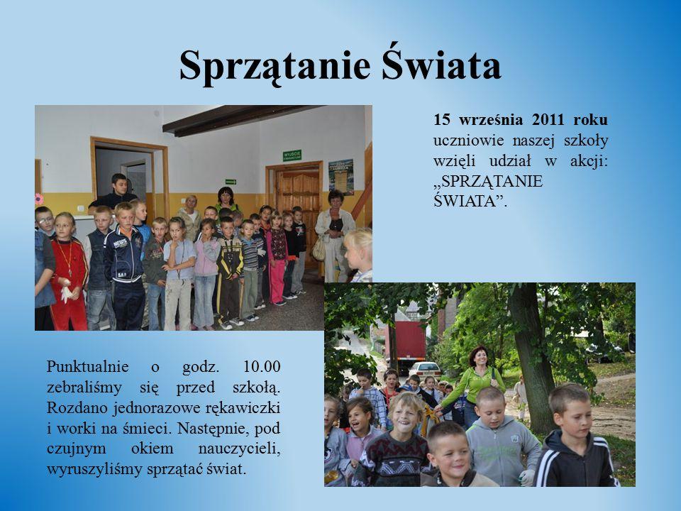 """Sprzątanie Świata 15 września 2011 roku uczniowie naszej szkoły wzięli udział w akcji: """"SPRZĄTANIE ŚWIATA ."""