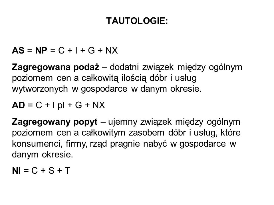 TAUTOLOGIE: AS = NP = C + I + G + NX.