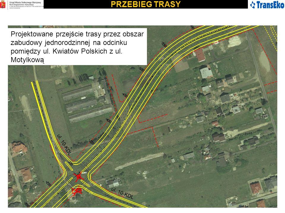 PRZEBIEG TRASY Projektowane przejście trasy przez obszar zabudowy jednorodzinnej na odcinku pomiędzy ul.
