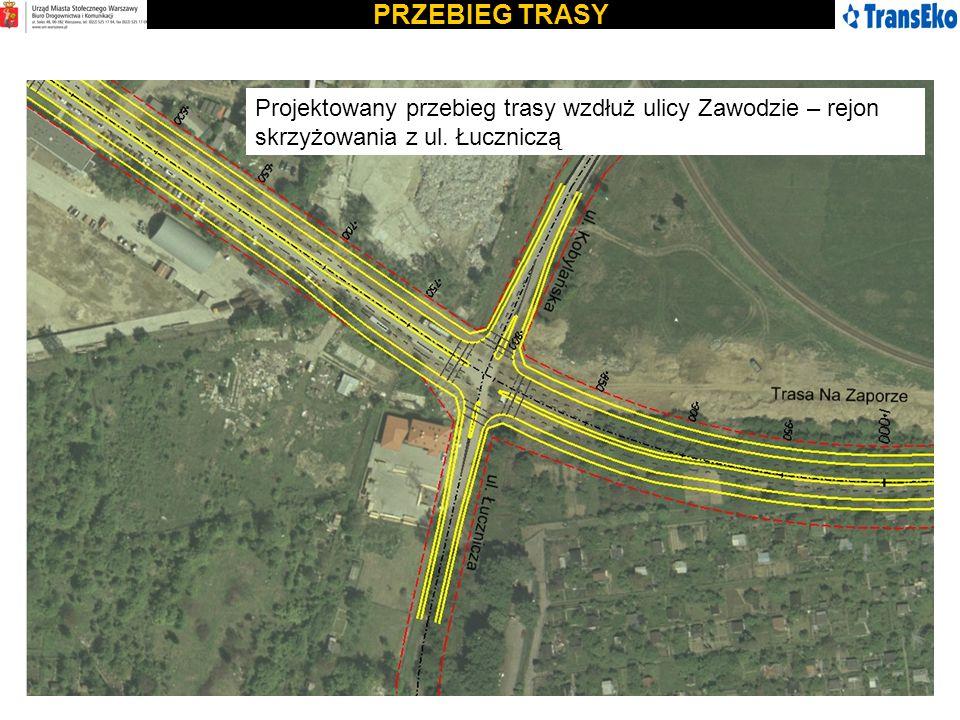 PRZEBIEG TRASYProjektowany przebieg trasy wzdłuż ulicy Zawodzie – rejon skrzyżowania z ul.