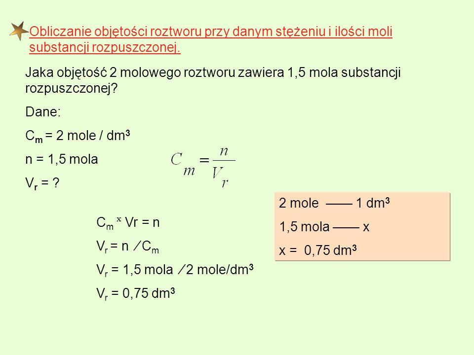 Obliczanie objętości roztworu przy danym stężeniu i ilości moli substancji rozpuszczonej.