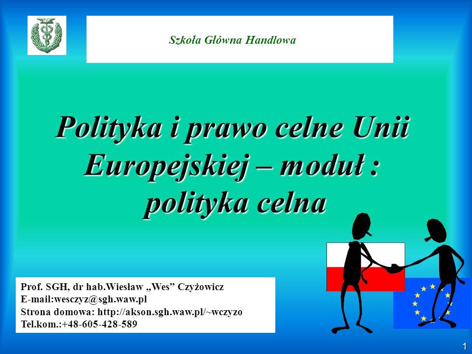 Polityka i prawo celne Unii Europejskiej – moduł : polityka celna