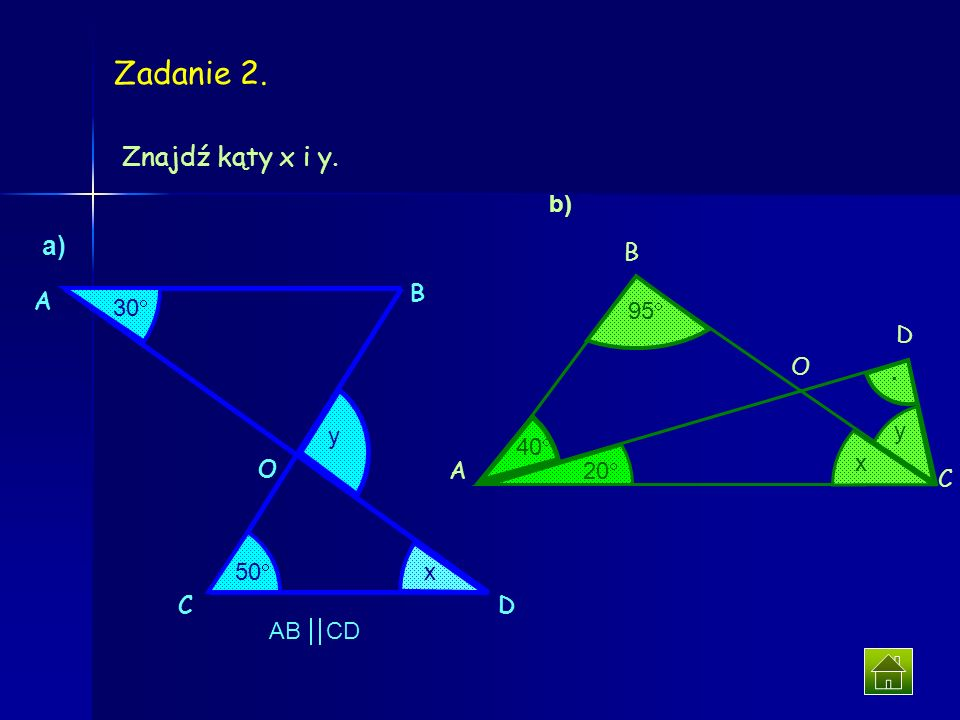 Zadanie 2. Znajdź kąty x i y. a) b) 95 40 20 x y . A B C D O 30