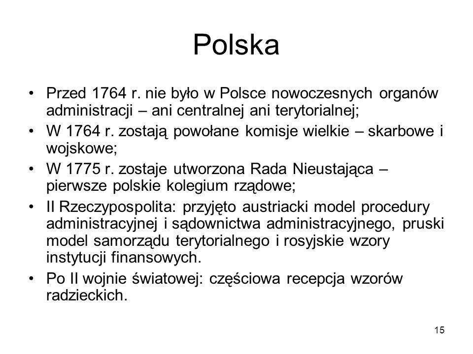 Polska Przed 1764 r. nie było w Polsce nowoczesnych organów administracji – ani centralnej ani terytorialnej;