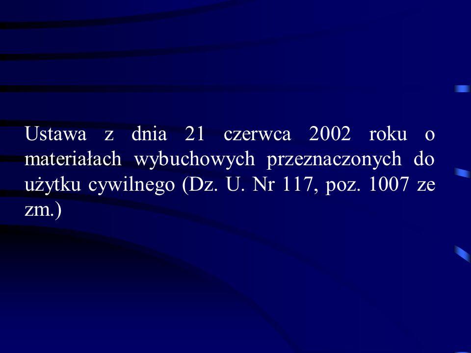 Ustawa z dnia 21 czerwca 2002 roku o materiałach wybuchowych przeznaczonych do użytku cywilnego (Dz.
