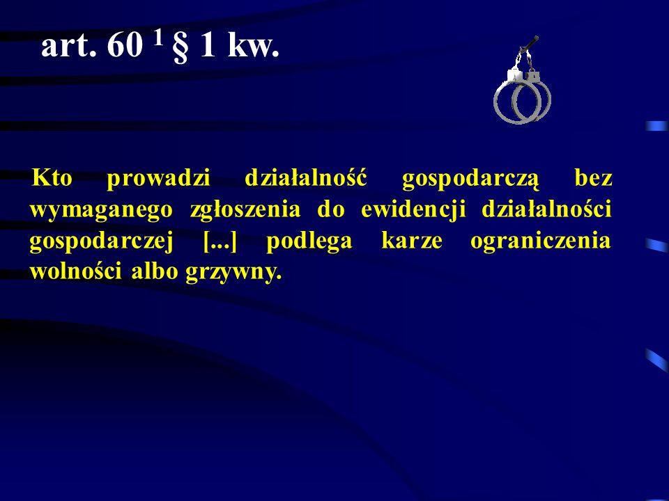 art. 60 1 § 1 kw.