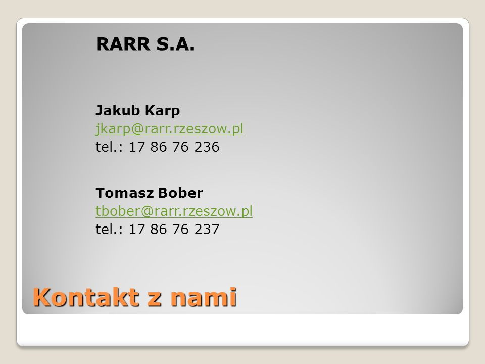 Kontakt z nami RARR S.A. Jakub Karp jkarp@rarr.rzeszow.pl