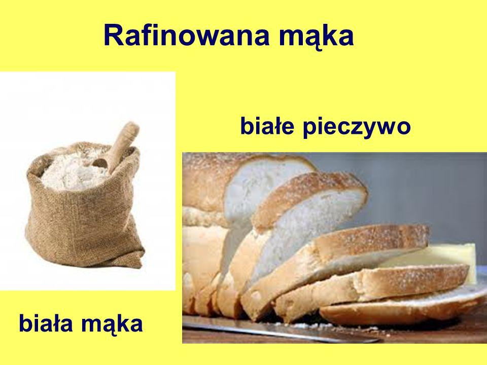 Rafinowana mąka białe pieczywo biała mąka