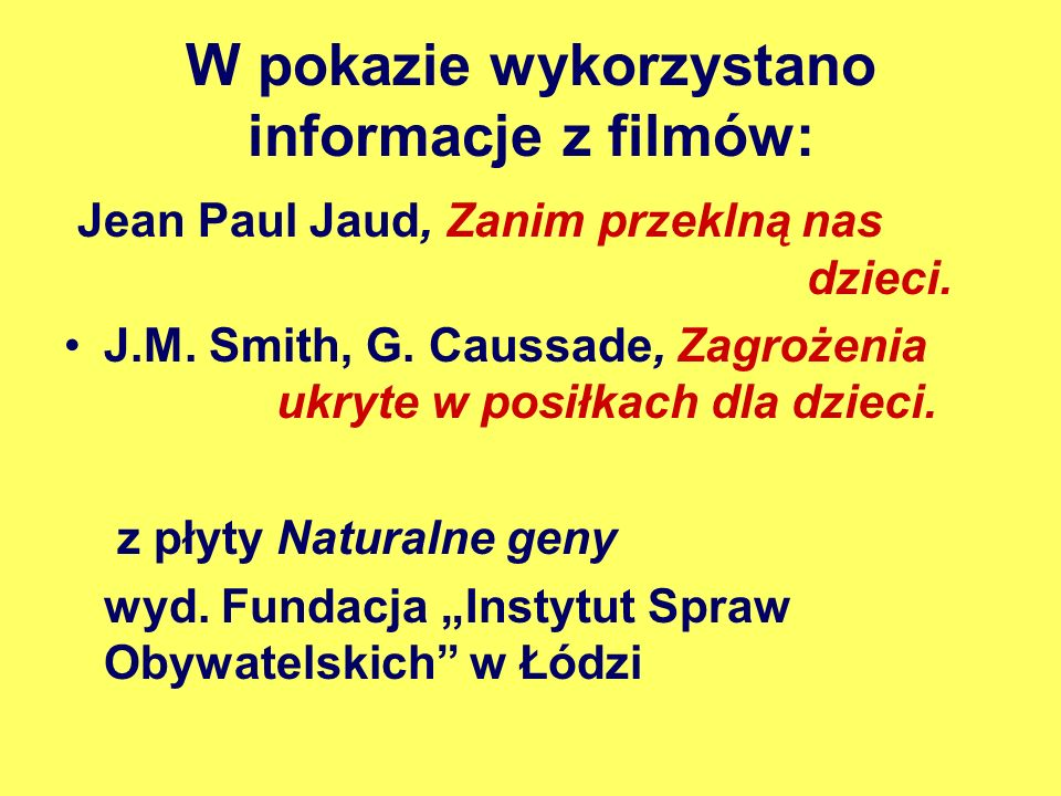 W pokazie wykorzystano informacje z filmów: