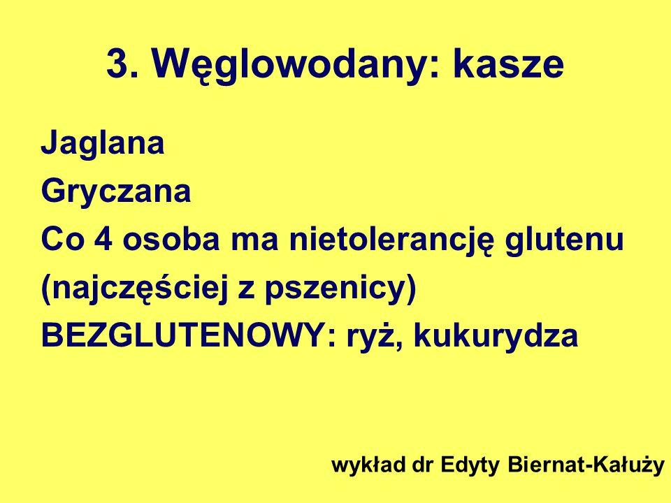 3. Węglowodany: kasze Jaglana Gryczana