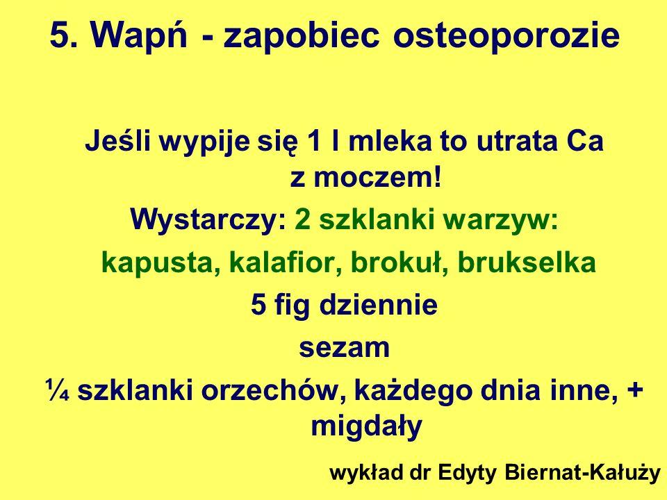 5. Wapń - zapobiec osteoporozie
