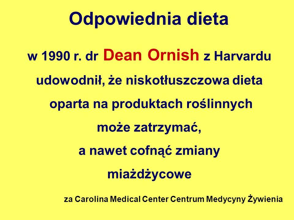 Odpowiednia dieta w 1990 r. dr Dean Ornish z Harvardu