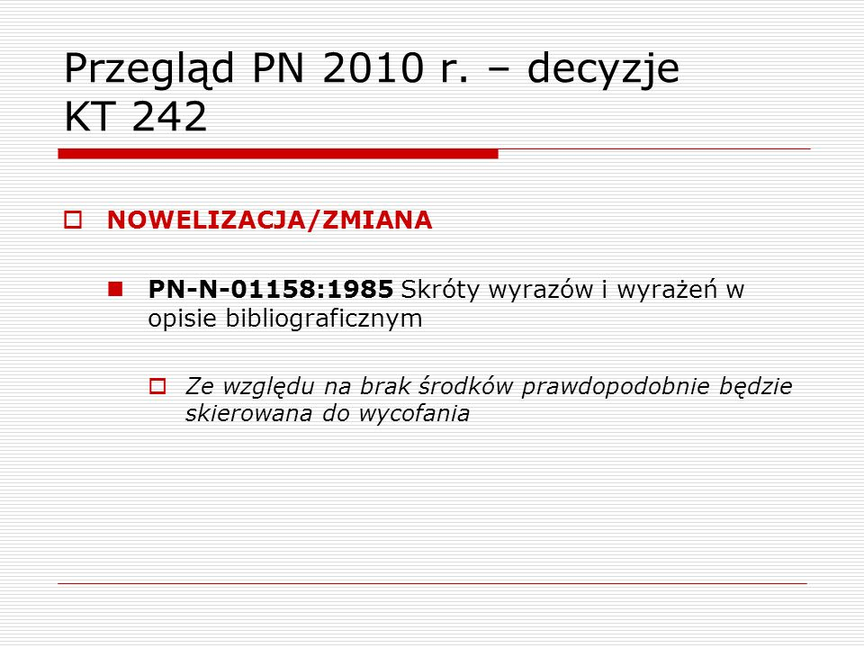 Przegląd PN 2010 r. – decyzje KT 242