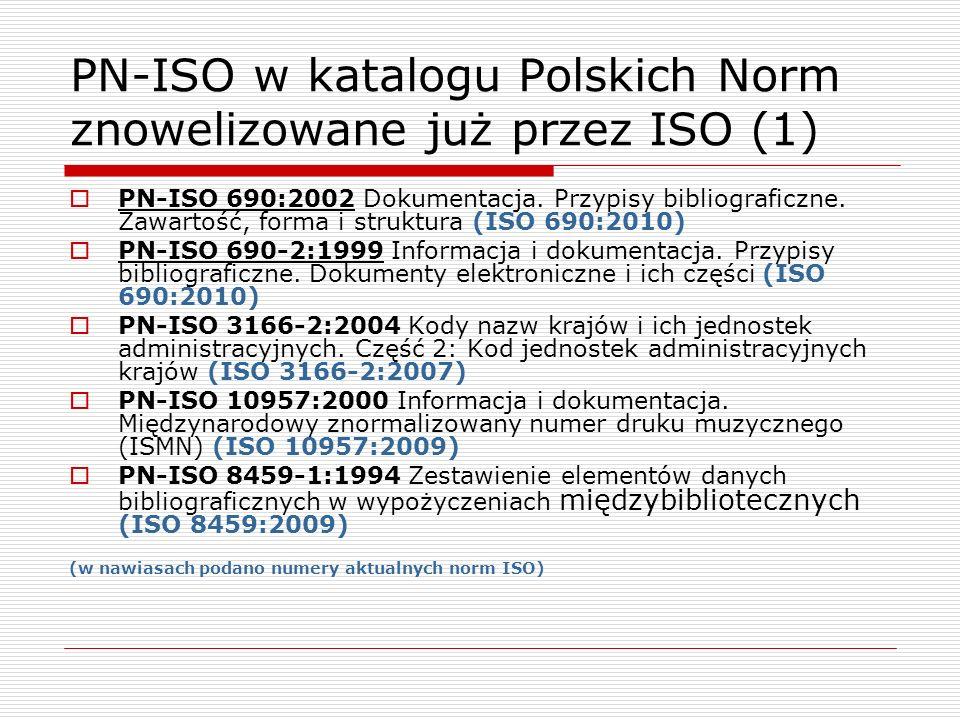 PN-ISO w katalogu Polskich Norm znowelizowane już przez ISO (1)