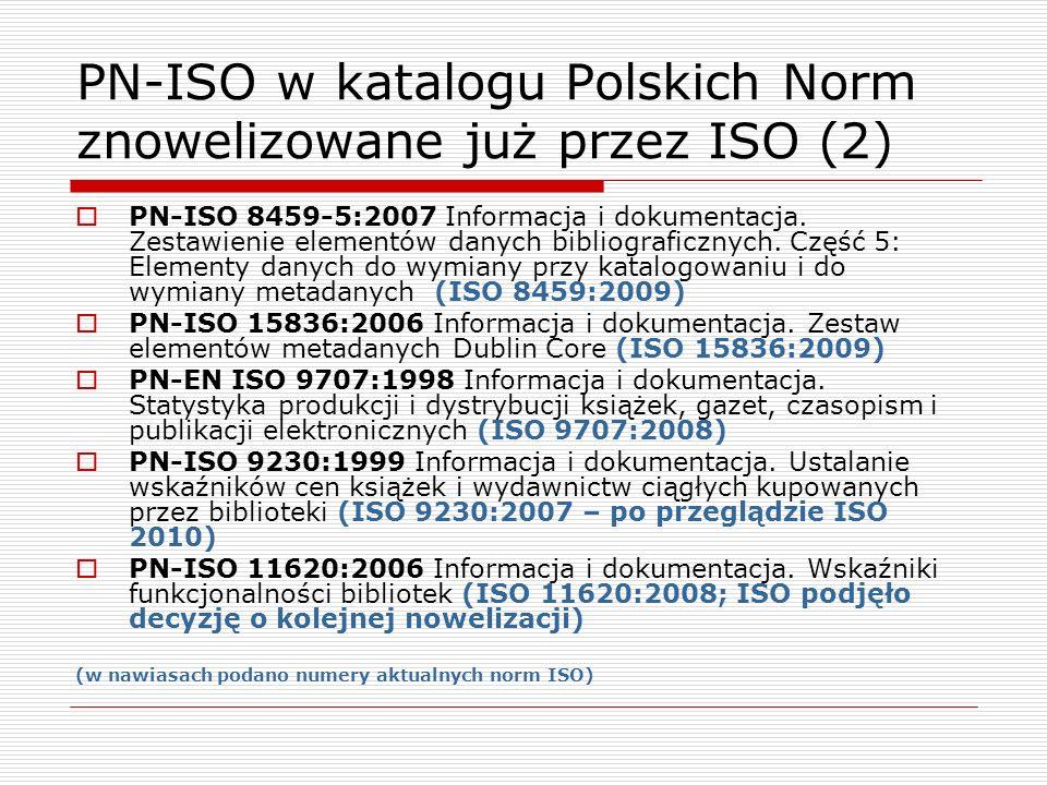 PN-ISO w katalogu Polskich Norm znowelizowane już przez ISO (2)