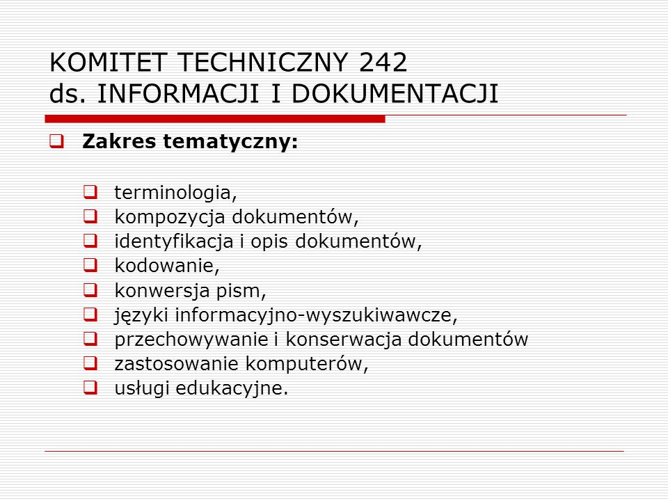 KOMITET TECHNICZNY 242 ds. INFORMACJI I DOKUMENTACJI