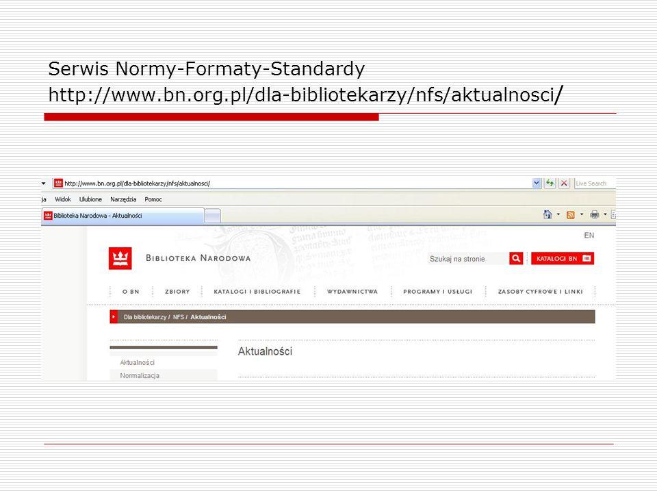 Serwis Normy-Formaty-Standardy http://www. bn. org