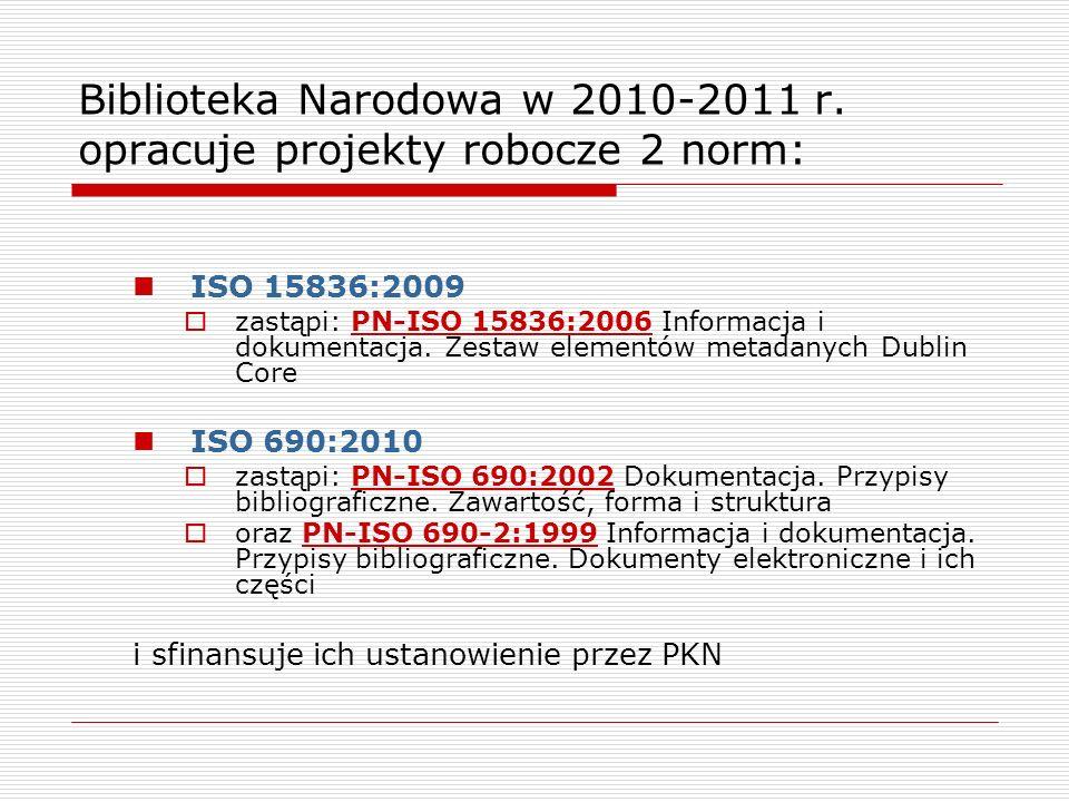 Biblioteka Narodowa w 2010-2011 r. opracuje projekty robocze 2 norm: