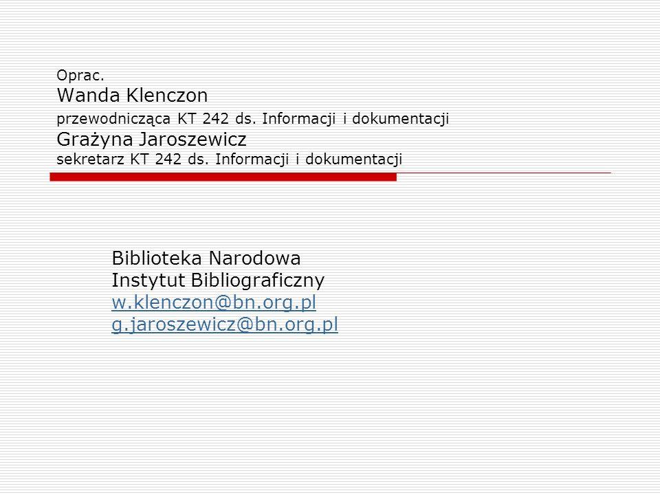 Instytut Bibliograficzny w.klenczon@bn.org.pl g.jaroszewicz@bn.org.pl