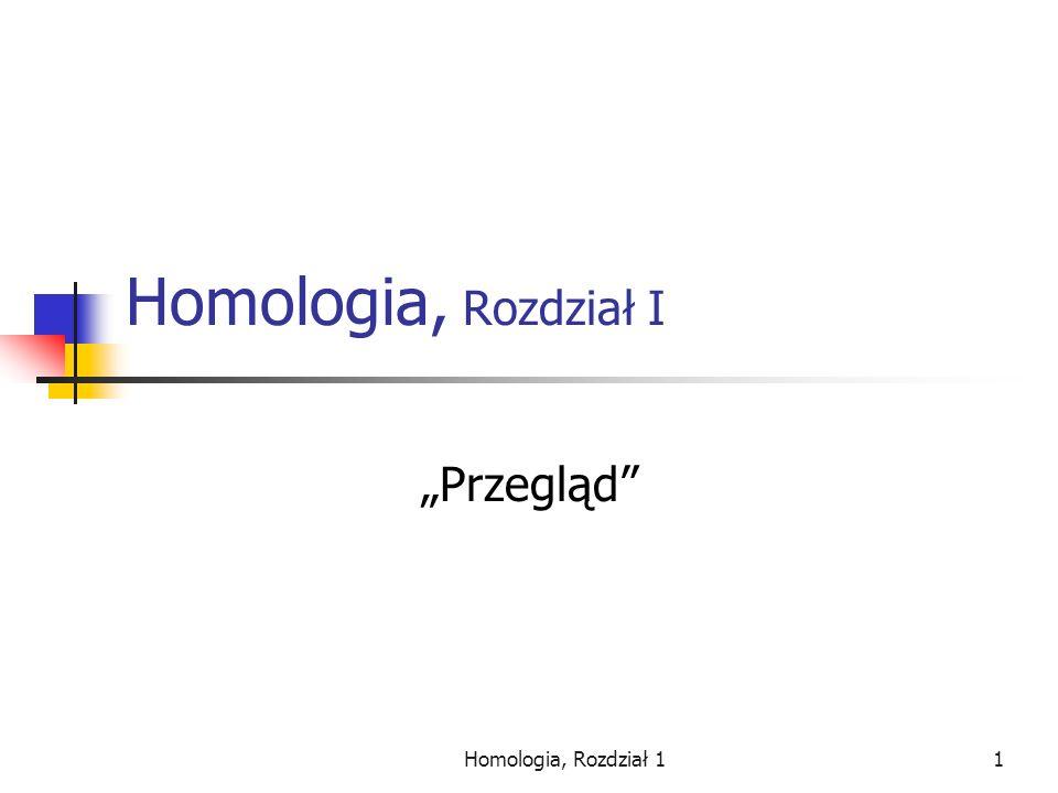 """Homologia, Rozdział I """"Przegląd Homologia, Rozdział 1"""