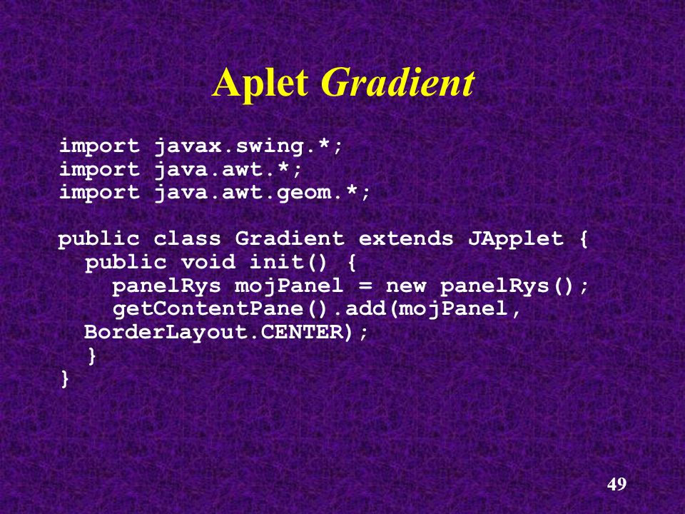 Aplet Gradient import javax.swing.*; import java.awt.*;