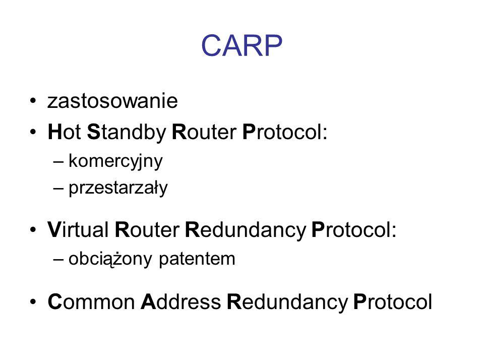 CARP zastosowanie Hot Standby Router Protocol: