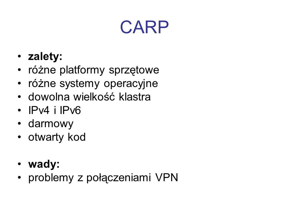 CARP zalety: różne platformy sprzętowe różne systemy operacyjne