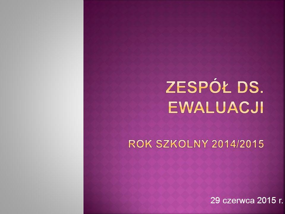 Zespół ds. ewaluacji rok szkolny 2014/2015