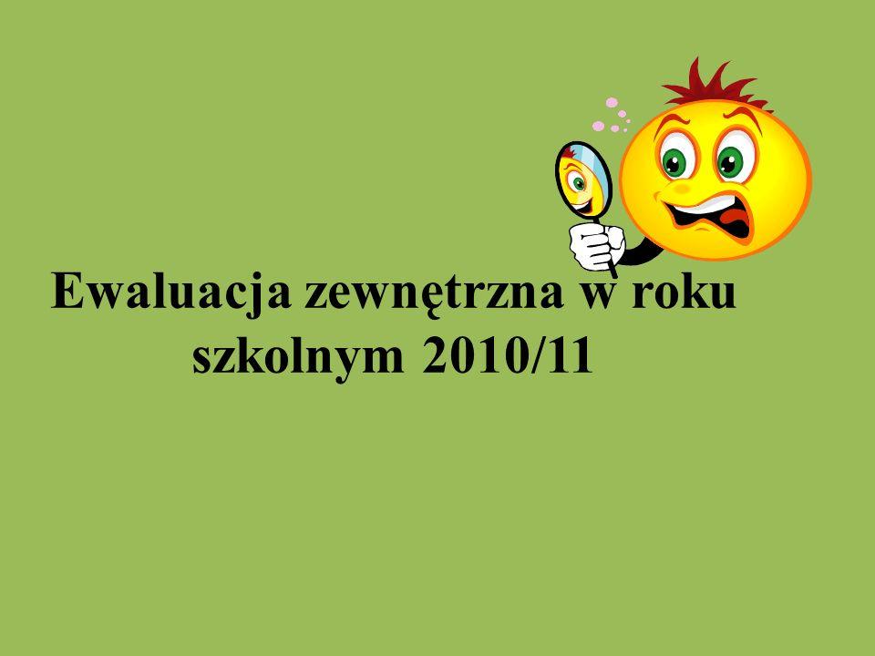 Ewaluacja zewnętrzna w roku szkolnym 2010/11