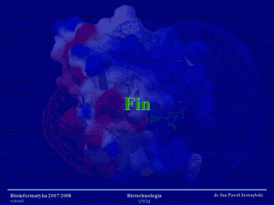 Fin Bioinformatyka 2007/2008 wykład 3 Biotechnologia UWM
