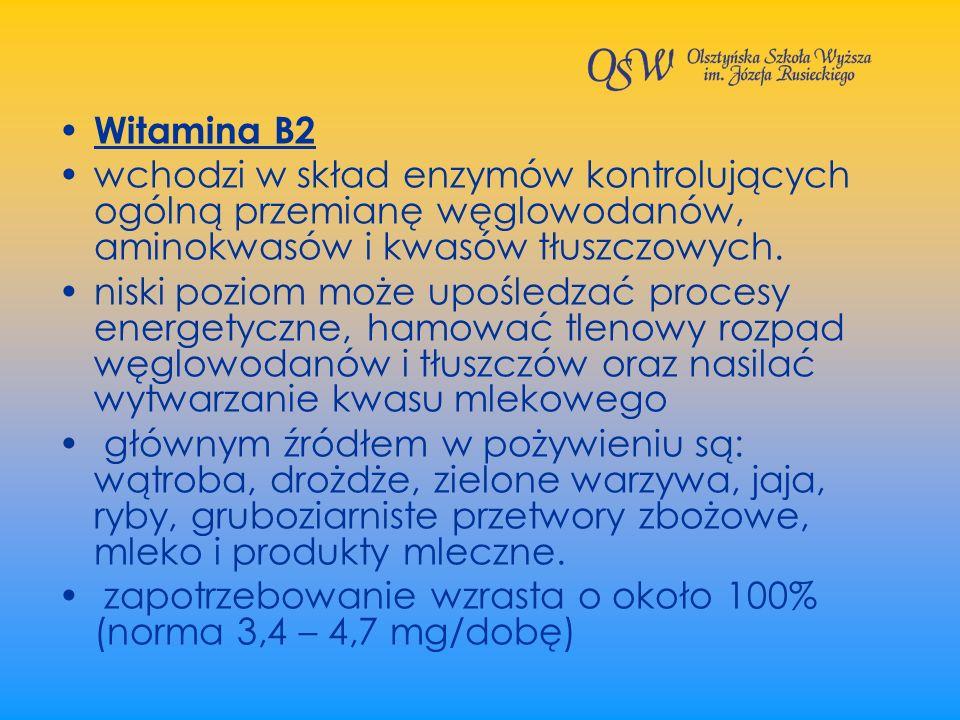 Witamina B2 wchodzi w skład enzymów kontrolujących ogólną przemianę węglowodanów, aminokwasów i kwasów tłuszczowych.