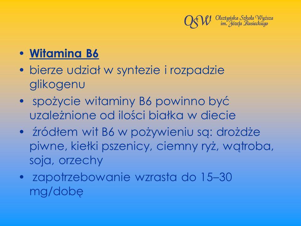 Witamina B6 bierze udział w syntezie i rozpadzie glikogenu. spożycie witaminy B6 powinno być uzależnione od ilości białka w diecie.