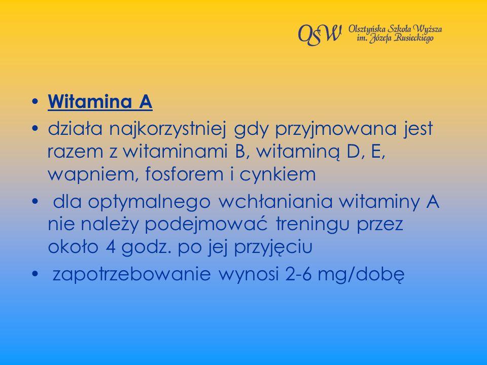 Witamina A działa najkorzystniej gdy przyjmowana jest razem z witaminami B, witaminą D, E, wapniem, fosforem i cynkiem.