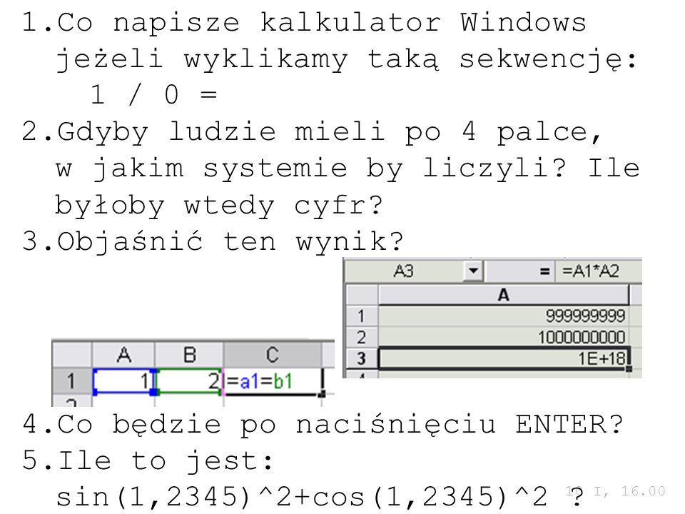 Co napisze kalkulator Windows jeżeli wyklikamy taką sekwencję: 1 / 0 =