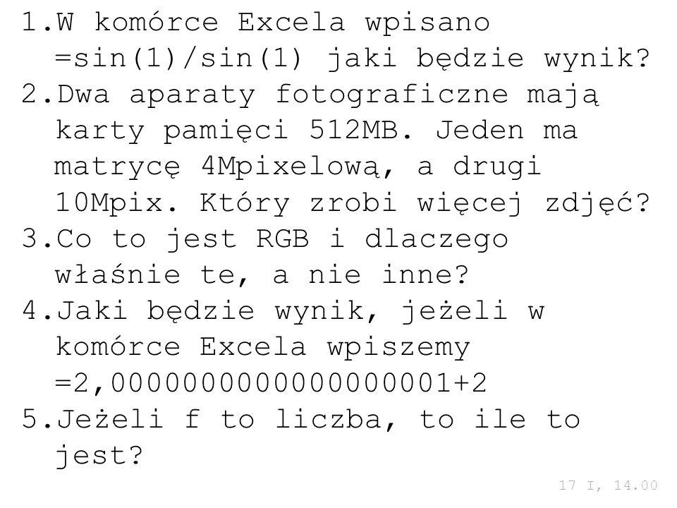W komórce Excela wpisano =sin(1)/sin(1) jaki będzie wynik
