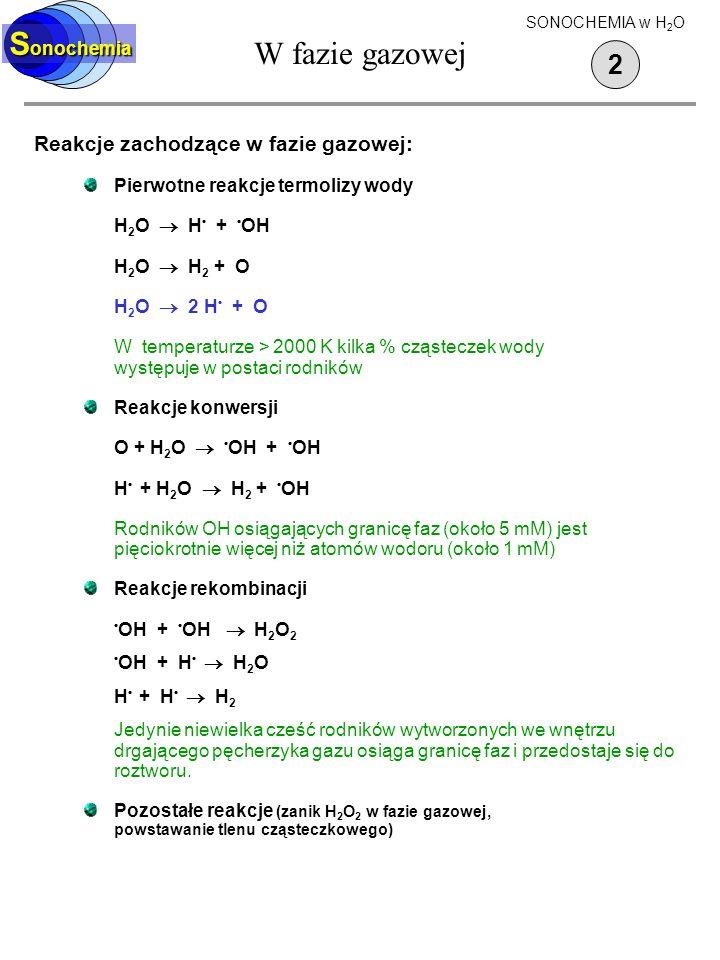 W fazie gazowej Sonochemia 2 Reakcje zachodzące w fazie gazowej: