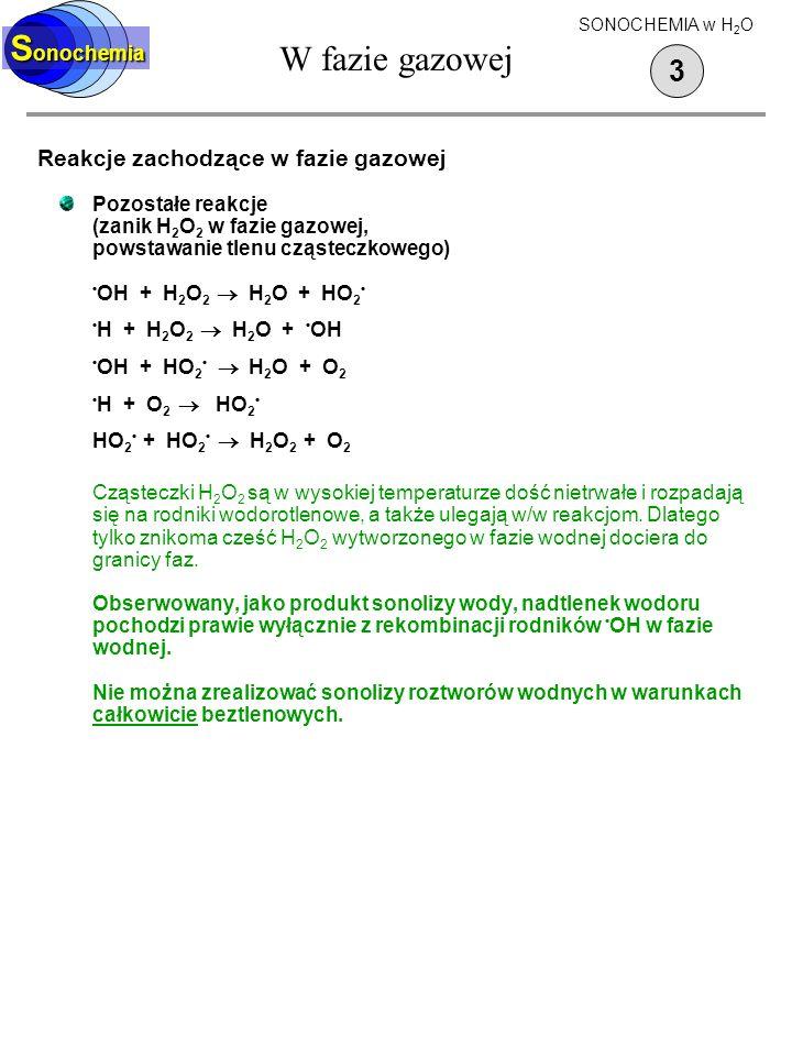 W fazie gazowej Sonochemia 3 Reakcje zachodzące w fazie gazowej