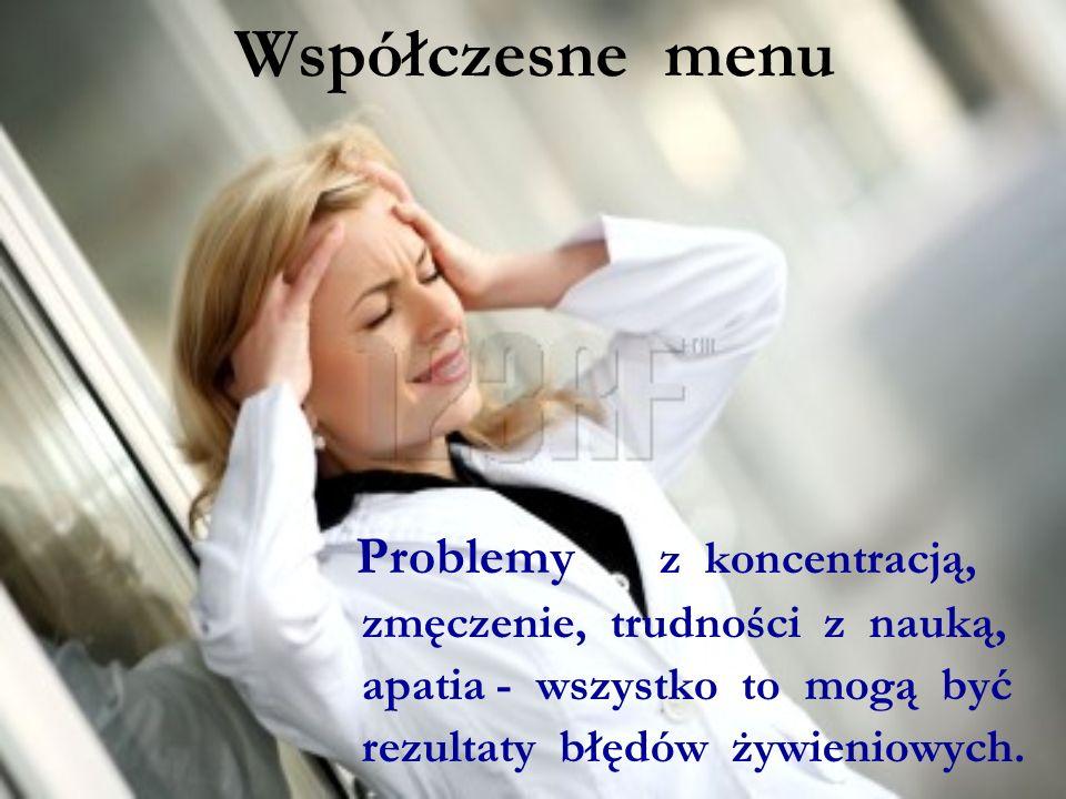 Współczesne menu Problemy z koncentracją,