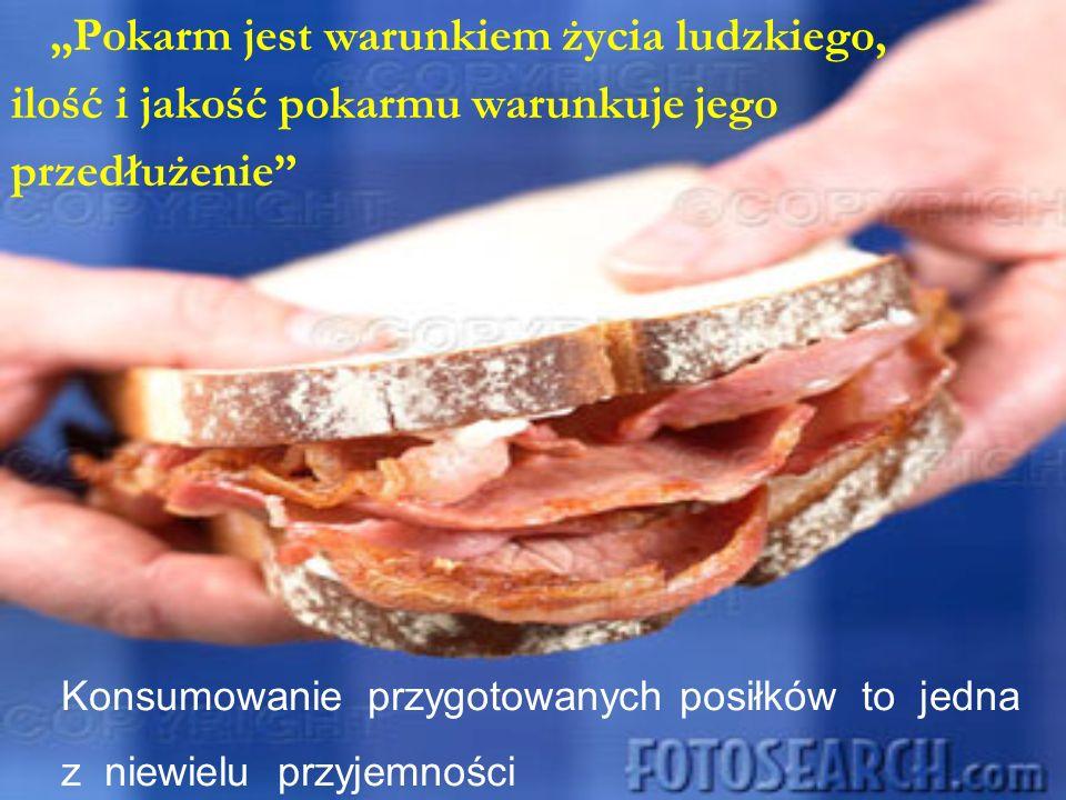 """""""Pokarm jest warunkiem życia ludzkiego,"""