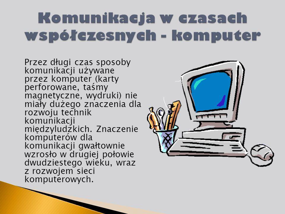 Komunikacja w czasach współczesnych - komputer