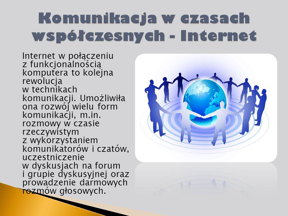 Komunikacja w czasach współczesnych - Internet