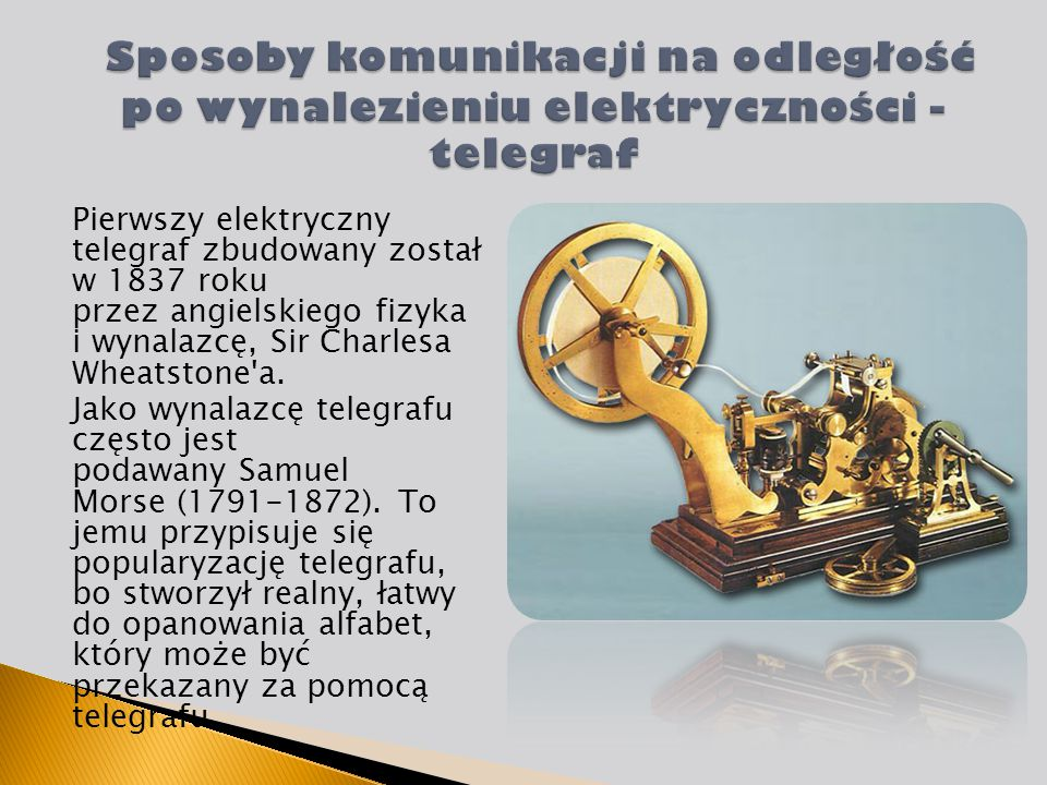 Sposoby komunikacji na odległość po wynalezieniu elektryczności - telegraf