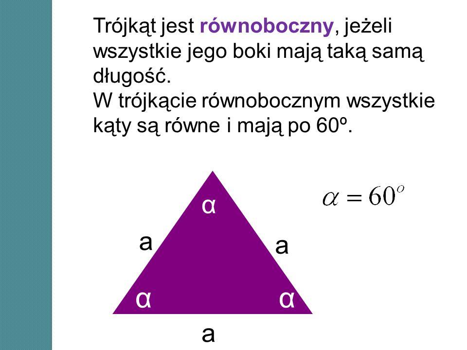Trójkąt jest równoboczny, jeżeli wszystkie jego boki mają taką samą długość.
