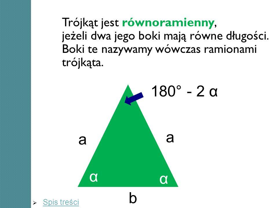 Trójkąt jest równoramienny, jeżeli dwa jego boki mają równe długości