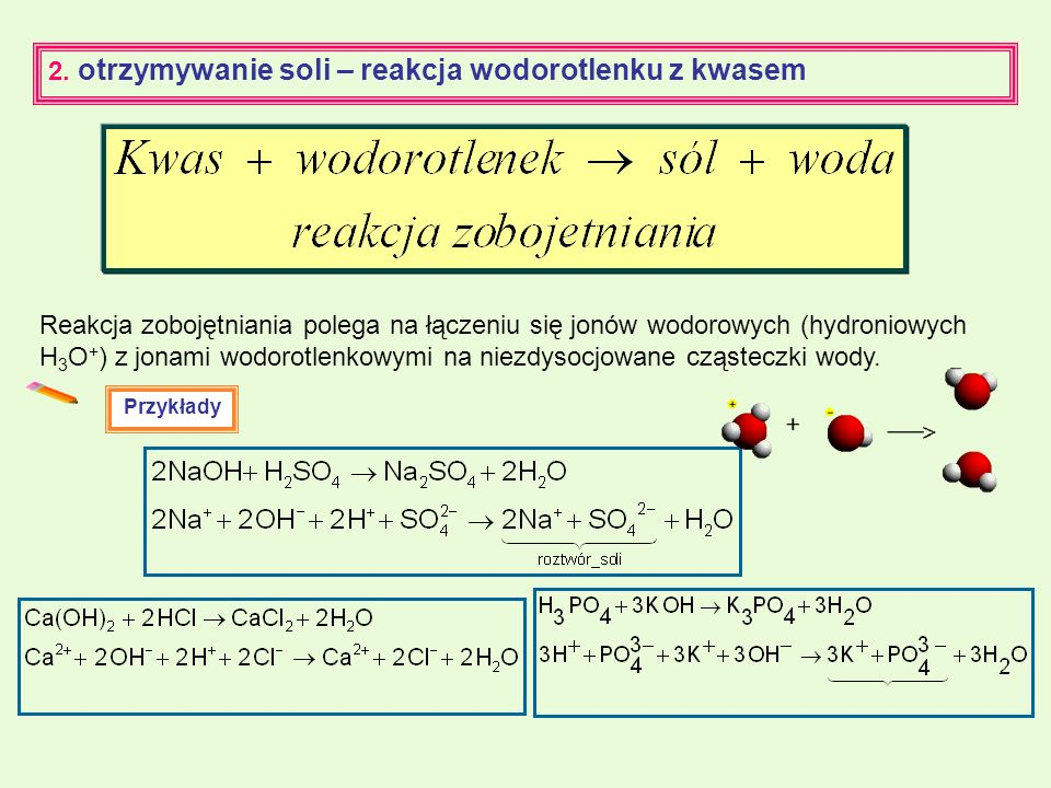 2. otrzymywanie soli – reakcja wodorotlenku z kwasem