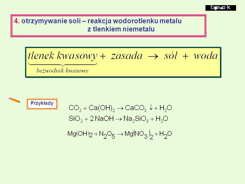 4. otrzymywanie soli – reakcja wodorotlenku metalu