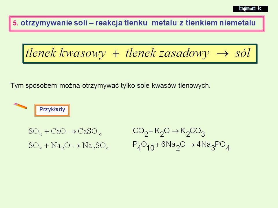 5. otrzymywanie soli – reakcja tlenku metalu z tlenkiem niemetalu