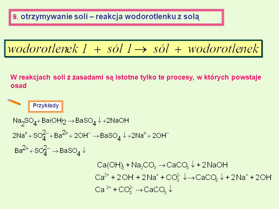 9. otrzymywanie soli – reakcja wodorotlenku z solą
